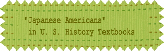 """Japanese Americans"" in U. S. History Textbooks"